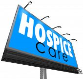 foto of hospice  - Hospice Care words on a blue outdoor billboard or sign to illustrate home nursing - JPG