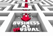 Business as Unusual Arrow Maze Change Disrupt Word 3d Illustration poster