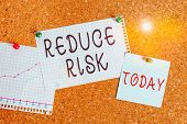 Word Writing Text Reduce Risk. Business Concept For Lessen The Potential Damage That Could Be Caused poster