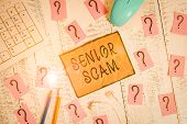 Conceptual Hand Writing Showing Senior Scam. Business Photo Showcasing Fraud Schemes Targeting The L poster