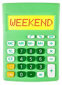 Calculator With Weekend On Display Isolated
