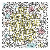Doodle Design Of Vector Image With Message Be The Reason Someone Smiles Today In Positive Elements I poster