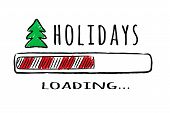 Progress Bar With Inscription Holidays Loading And Fir-tree In Sketchy Style. Vector Christmas Illus poster