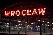 Wroclaw, Poland - August 04th, 2013: Big neon Wroclaw at railway station in Wroclaw, Poland