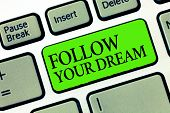 Word Writing Text Follow Your Dream. Business Concept For Keep Track On Your Goals Live The Life You poster
