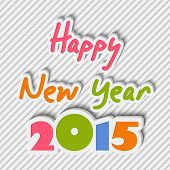 Colorful text Happy New Year 2015 on stylish grey background, can be used as poster, banner or flyer.