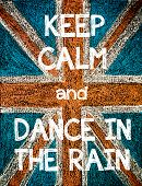 stock photo of dancing rain  - Keep Calm and Dance in the Rain.