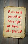 English proverb: If you want something done right, you have to do it yourself. 50 most important E poster