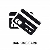 Banking Card Icon Isolated On White Background. Banking Card Icon Simple Sign. Banking Card Icon Tre poster