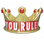picture of you are awesome  - You Rule words gold crown praise or recognition job well done king - JPG