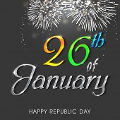 Shiny text 26th of January on fireworks decorated background for Indian Republic Day celebrations.
