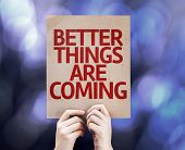 Better Things Are Coming card written on colorful background with defocused lights