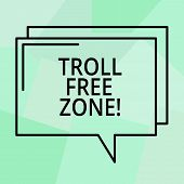 Conceptual Hand Writing Showing Troll Free Zone. Business Photo Text Social Network Where Tolerance  poster