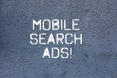 Text Sign Showing Mobile Search Ads. Conceptual Photo Ad That Can Appear On Webpages And Apps Viewed poster
