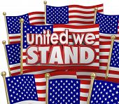 United We Stand words of solidarity and unity on American or USA flags waving