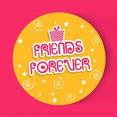 Stylish sticky with pink gift boxes and stylish text Friends Forever on floral decorated yellow back