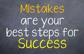 Mistakes are your best steps to Success