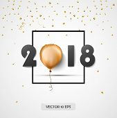 2018. New Year Greeting Card. Vector. Confetti And Gold Foil Balloon. Celebration Background. poster