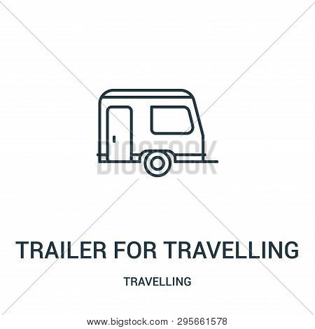 poster of Trailer For Travelling Icon Isolated On White Background From Travelling Collection. Trailer For Tra
