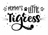 Mommys Little Tigress Hand Draw Calligraphy Script Lettering Whith Dots, Splashes And Whiskers Deco poster