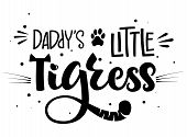 Daddys Little Tigress Hand Draw Calligraphy Script Lettering Whith Dots, Splashes And Whiskers Deco poster