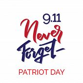 Patriot Day Typographic Emblem. 9-11 Logo, We Will Never Forget. Vector Illustration. 11 September.  poster