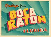 Vintage Touristic Greeting Card - Boca Raton, Florida - Vector EPS10. Grunge effects can be easily r