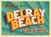 Vintage Touristic Greeting Card - Delray Beach, Florida - Vector EPS10. Grunge effects can be easily