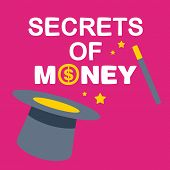 Text Secrets Money On Background Magician Hat And Wand