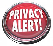 Privacy Alert words on red light or button warning you that security has been breached and sensitive