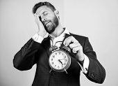 Man Bearded Sleepy Businessman Hold Clock. Stress Concept. Mature Man Beard Tired Because Of Work. B poster