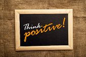 Think Positive, Motivational Messsage