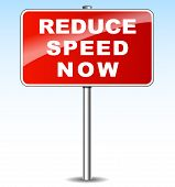 Reduce Speed Now