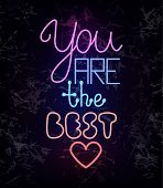 You Are The Best, Glowing Neon Light Wire Text poster