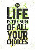 Life is the sum of all your choices inspirational quote on colorful grungy background. Live meaningf poster