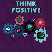 Word Writing Text Think Positive. Business Concept For The Tendency To Be Positive Or Optimistic In  poster