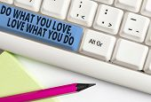 Handwriting Text Writing Do What You Love Love What You Do. Concept Meaning You Able Doing Stuff You poster
