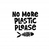 No More Plastic Please Grunge Style Inscription. Saving Ocean And Sea Species Campaign Black Ink Slo poster