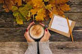 Autumn Composition Still Life. Womans Hands With Cup Of Coffee, Cappuccino, Latter Coffee. Autumn Le poster