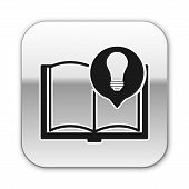 Black Interesting Facts Icon Isolated On White Background. Book Or Article And Light Bulb. Silver Sq poster