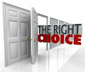 The words Right Choice coming out of an open door to symbolize the best option or new oportunity for you to choose among many options