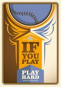 Baseball poster with slogan. Vector illustration.
