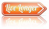 live longer and healthy road sign arrow