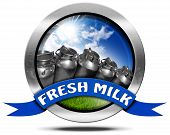picture of milk  - Metallic round icon or symbol with cans for the transport of milk blue sky and green grass blue ribbon with text Fresh milk - JPG