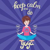 Yoga And Meditation Concept Background With Text Keep Calm And Do Yoga. Illustration With Vector Pre poster