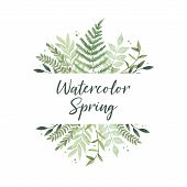 Vector Watercolor Illustration. Spring Is Coming. Botanical Frame With Green Leaves, Branches And He poster