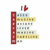 Sarcasm Vector Funny Print For Tee, T Shirt, Cool Card And Life Slogan. I Love Sarcasm. Sassy Amusin poster