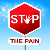Pain Stop Indicates Warning Sign And Control