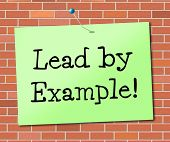 Lead By Example Shows Influence Led And Authority
