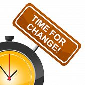 Time For Change Indicates Difference Rethink And Revise